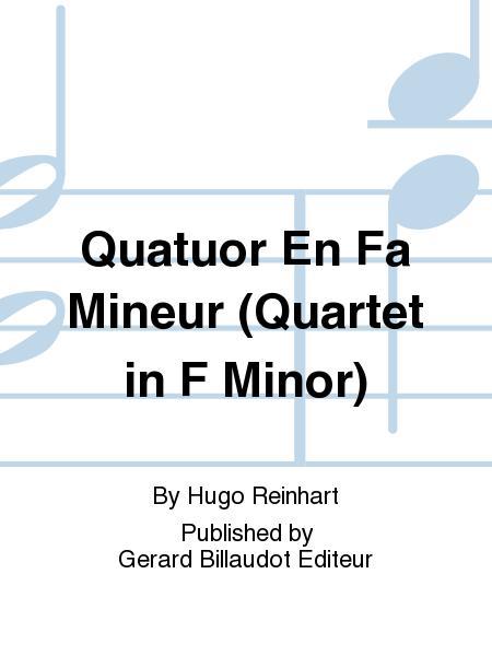 Quatuor En Fa Mineur (Quartet in F minor)