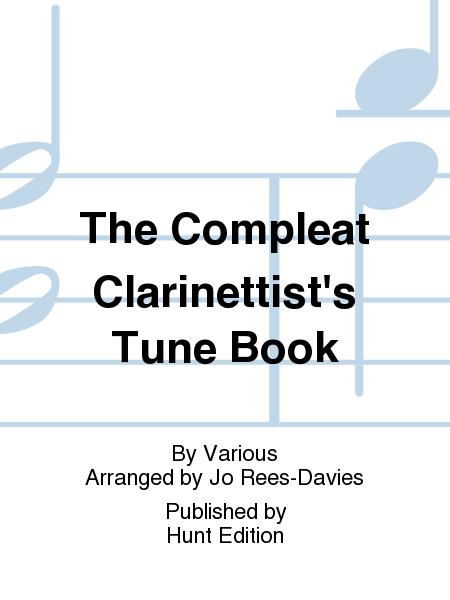 The Compleat Clarinettist's Tune Book