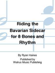 Riding the Bavarian Sidecar for 8 Bones and Rhythm