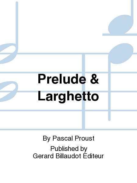 Prelude & Larghetto