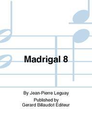 Madrigal 8
