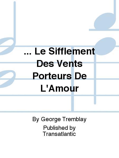 ... Le Sifflement Des Vents Porteurs De L'Amour