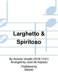 Larghetto & Spiritoso