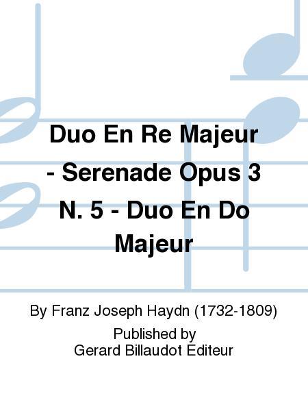 Duo En Re Majeur - Serenade Opus 3 No. 5 - Duo En Do Majeur