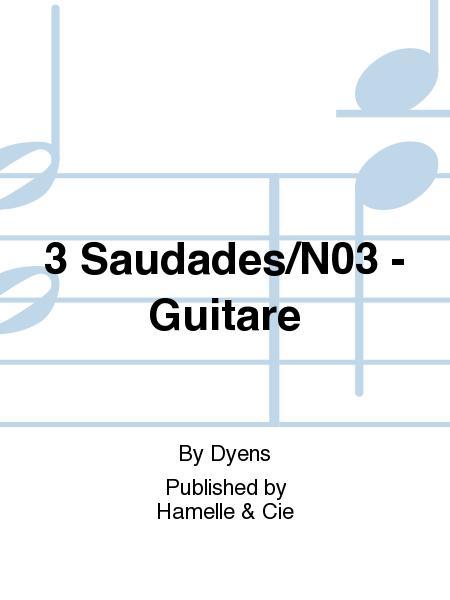 3 Saudades/No.3 - Guitare