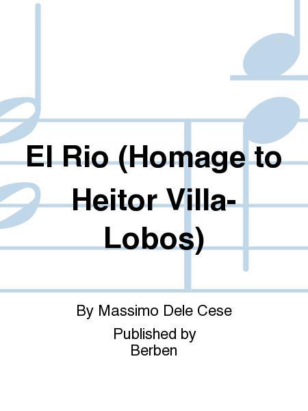 El Rio (Homage To Heitor Villa-Lobos)