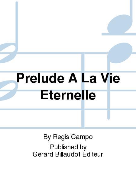 Prelude A La Vie Eternelle