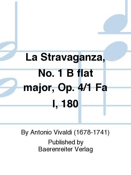 La Stravaganza, No. 1 B flat major, Op. 4/1 Fa I, 180
