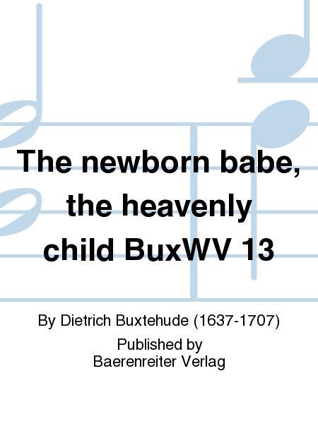 The newborn babe, the heavenly child BuxWV 13