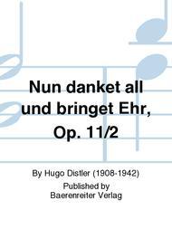 Nun danket all und bringet Ehr, Op. 11/2