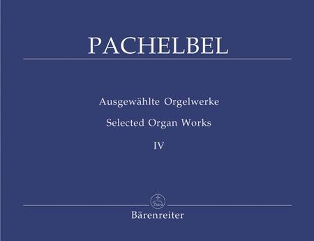 Ausgewahlte Orgelwerke, Band 4