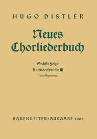 Kalendersprueche III (Juli - September). Neues Chorliederbuch zu Worten von Hans Grunow, Folge 6 op. 16/6