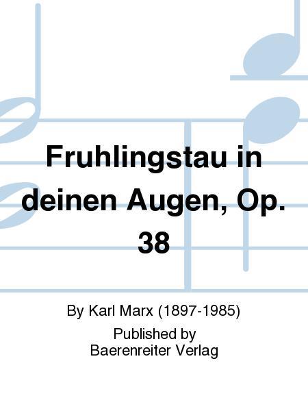 Fruhlingstau in deinen Augen, Op. 38