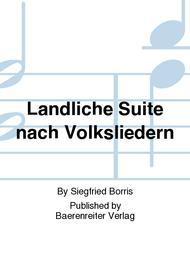 Landliche Suite nach Volksliedern