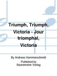 Triumph, Triumph, Victoria und Danklieder)