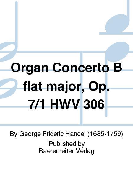 Organ Concerto B flat major, Op. 7/1 HWV 306