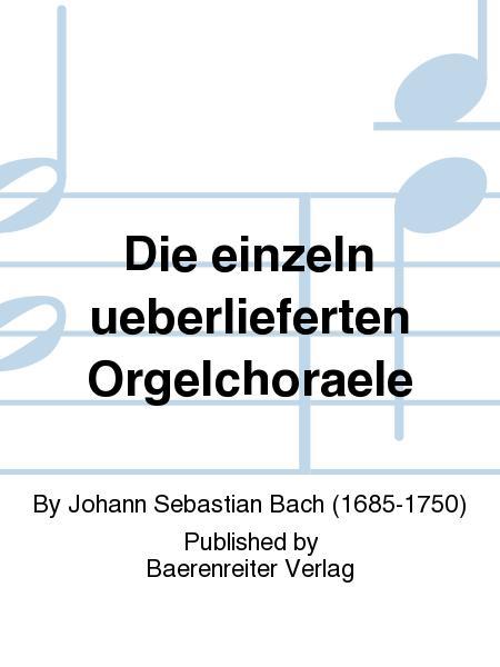 Die einzeln ueberlieferten Orgelchoraele
