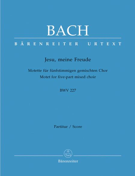 Jesu, meine Freude for five-part Mixed choir E minor, BWV 227