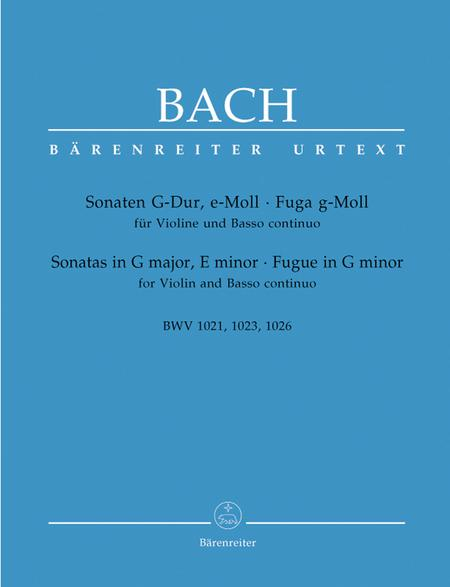 Two Sonatas and a Fugue for Violin and Basso continuo BWV 1021, BWV 1023, BWV 1026