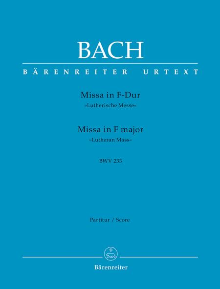 Mass F major BWV 233 'Lutheran Mass 1'