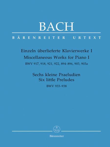 Einzeln ueberlieferte Klavierwerke I, Sechs kleine Praeludien BWV 933-938, 917, 918, 921, 922, 894-896, 903, 903a