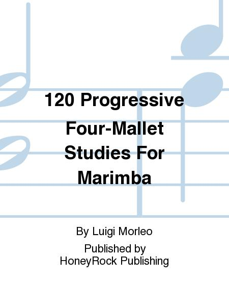 120 Progressive Four-Mallet Studies For Marimba