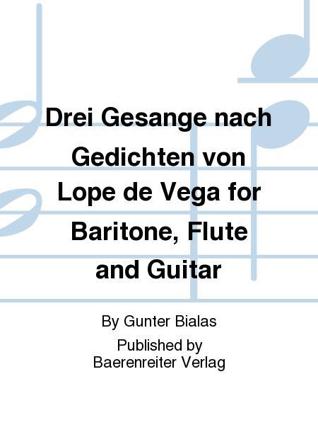 Drei Gesange Nach Gedichten Von Lope De Vega For Baritone