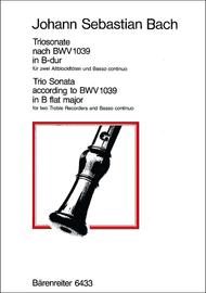 Triosonate for two Recorders and Basso continuo B flat major (original G major) BWV 1039