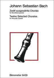 Zwolf ausgewahlte Chorale for Recorder Quartet