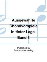 Ausgewahlte Choralvorspiele in tiefer Lage, Band 3
