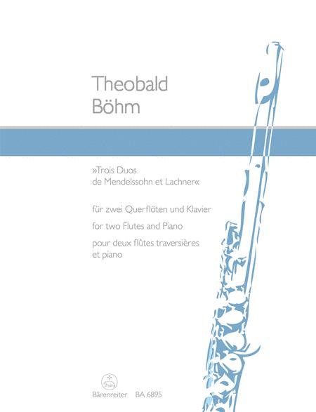 Trois Duos de Mendelssohn et Lachner for two Flutes and Piano op. 33