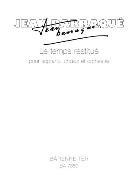 Le temps restitue for Solo Voice (French), Choir and Orchestra