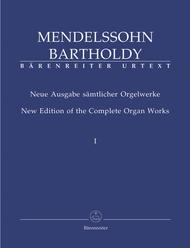 New Edition Of The Complete Organ Works, Volume 1 (1820-1845)