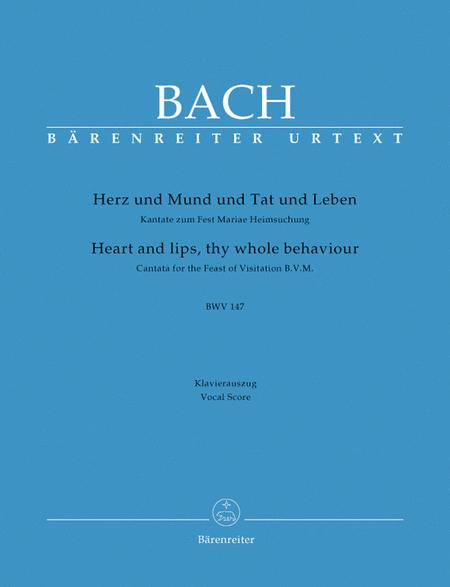 Heart And Lips, Thy Whole Behaviour, BWV 147