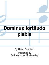 Dominus fortitudo pleto