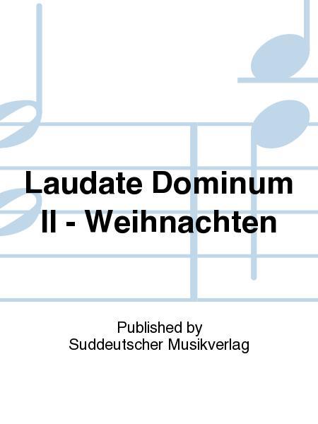 Laudate Dominum II - Weihnachten