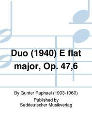 Duo (1940) E flat major, Op. 47,6