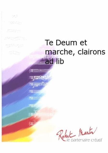 Te Deum et Marche, Clairons Ad Lib