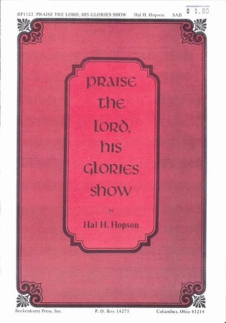 Praise the Lord, His Glories Show