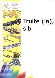 La Truite, Sib