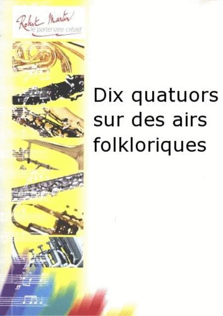 DIX Quatuors Sur des Airs Folkloriques