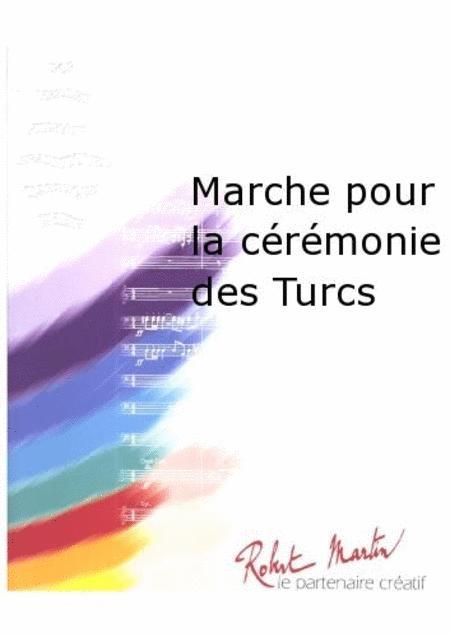 Marche Pour la Ceremonie des Turcs