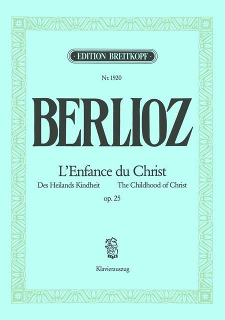 L'Enfance du Christ / The Childhood of Christ Op. 25