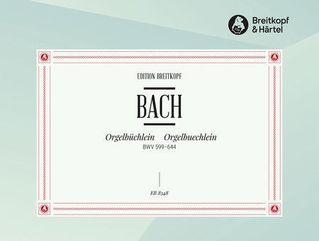 Orgelbuechlein BWV 599-644