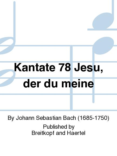 Cantata BWV 78 Jesus, my beloved Saviour