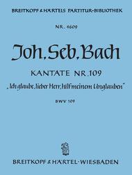 Cantata BWV 109 Ich glaube, lieber Herr, hilf meinem Unglauben