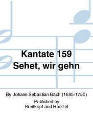 Cantata BWV 159 Come and let us go up to Jerusalem