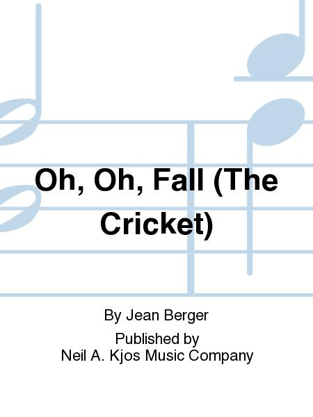 Oh, Oh, Fall (the Cricket)