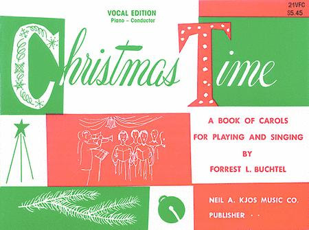 Christmas Time - Vocal Ed, Pa Cond Book