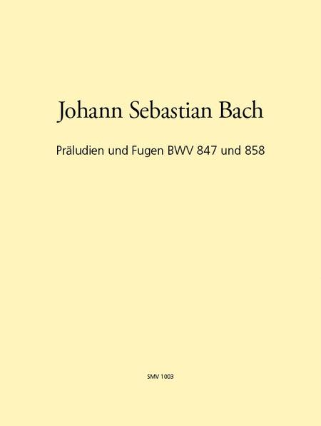 Preludes and Fugues BWV 847 and 858